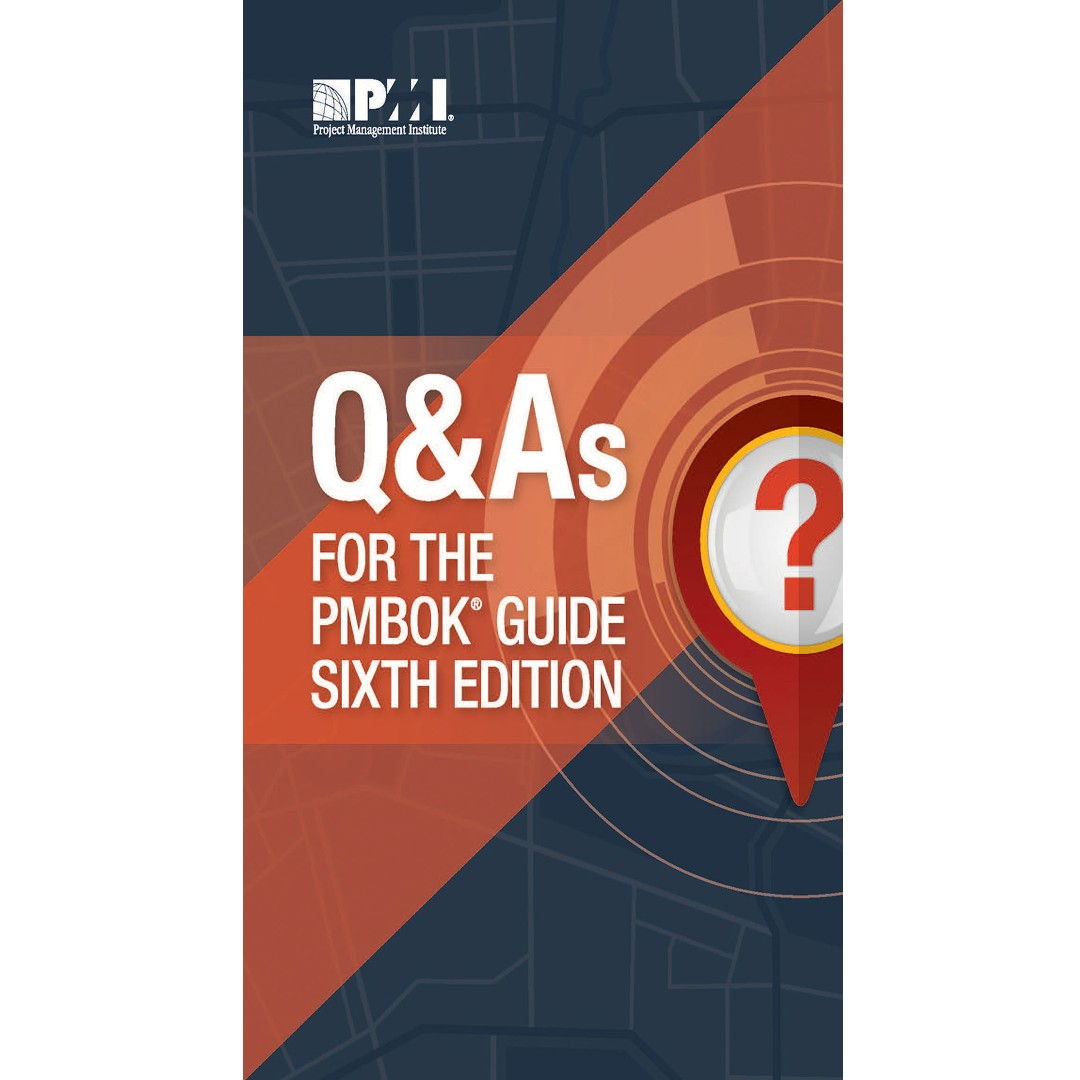 Q & As for the PMBOK Guide 6th sixth Edition