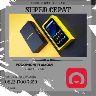 Ready Pocophone F1 by Xiaomi kredit cepat tanpa kartu kredit