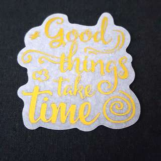 C7 Good Things Take Time Calligraphy Sticker Stickers