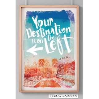 Your Destination Is on the Left by Lauren Spieller | ebook