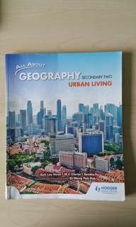 All About Geography Secondary Two: Urban Living