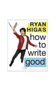 How To Write Good by Ryan Hiha (Hardcover) [NEW]