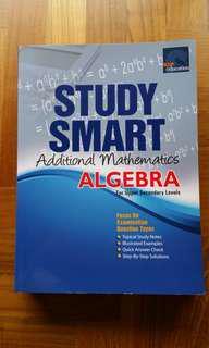 Study Smart Additional Mathematics Algebra