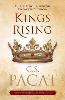 Ebook Kings Rising (Captive Prince #3) C.S. Pacat