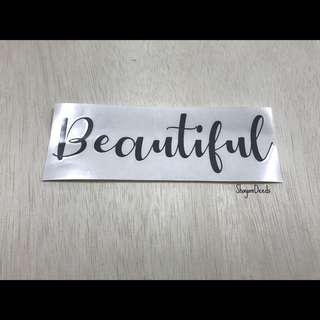 Beautiful Vinyl Decal
