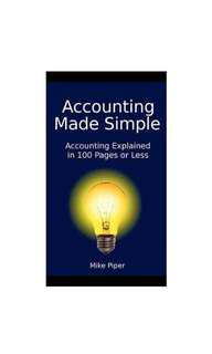 Accounting Made Simple: Accounting Explained in 100 Pages or Less  by Mike Piper  (Author)