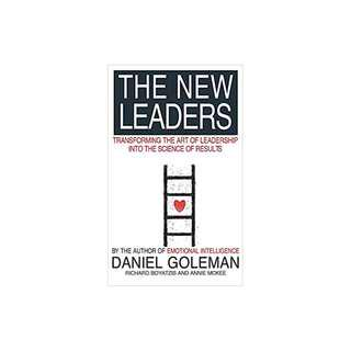 The New Leaders: Transforming the Art of Leadership Paperback – November 2, 2002  by Daniel Goleman (Author), Richard E. Boyatzis (Author), Annie McKee (Author) (NEW BOOK)