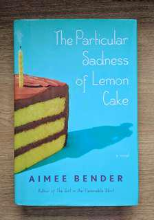 The Particular Sadness of Lemon Cake by Aimee Bender (Contemporary Fiction)