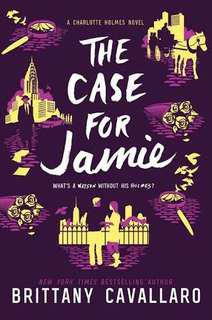 The Case for Jaime (Charlotte Holmes #3) by Brittany Cavallaro