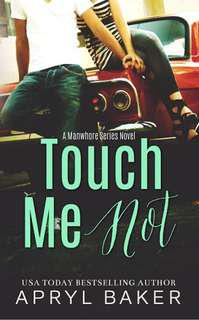 Toich Me Not by Apryl Baker