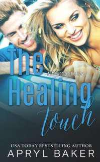 The Healing Tpuch by Apryl Baker