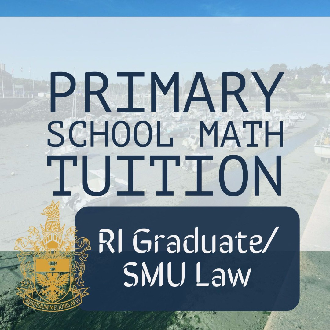 Raffles Grad/SMU Law) Primary School Math Tuition, Books ...