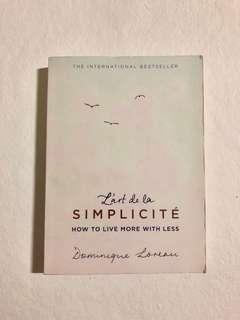 L'art de la Simplicité- How to live more with less by Dominique Loreau