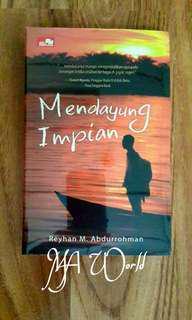 Mendayung Impian - Reyhan M. Abdurrohman