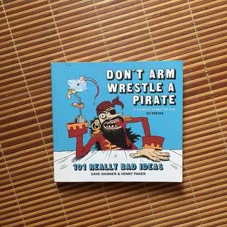 Don't Arm Wrestle A Pirate