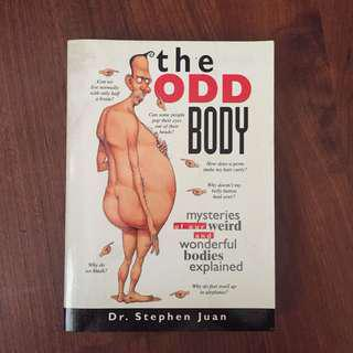 The Odd Body (Mysteries of our Weird and Wonderful Bodies Explained)