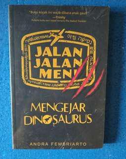 Cerita Jalan-Jalan Men Mengejar Dinosaurus by Andra Fembriarto