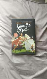 SIGNED Save The Date by Morgan Matson