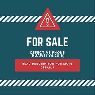Defective Phone (Huawei Y6 2018)