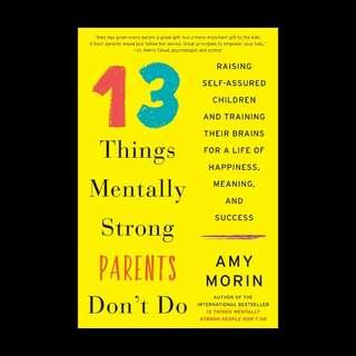13 Things Mentally Strong Parents Don't Do - Amy Morin
