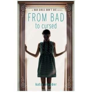 From Bad to Cursed: A Bad Girls Don't Die Novel