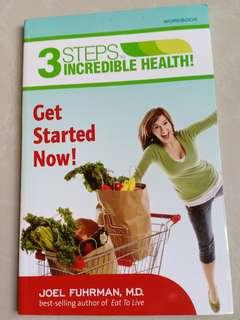 3 STEPS TO INCREDIBLE HEALTH!
