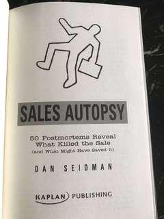 Sales Autopsy - 50 Postmortems Reveal What Killed the Sale (and What might have Saved it!) by Dan Seidman (Hardcover)