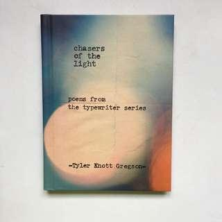 Chasers of the Light: Poem from the Typewriter Series by Tyler Knott Gregson
