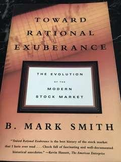Toward Rational Exuberance- the Evolution of the Modern Stock Market by B. Mark Smith