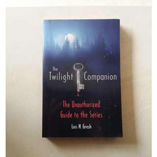 The Twilight Companion by Lois H. Gresh (The unauthorized guide to the series)