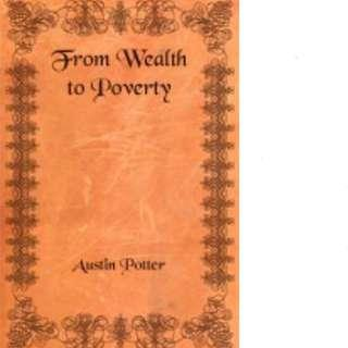From Wealth to Poverty by Austin Potter