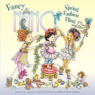 (Brand New) Fancy Nancy : Spring Fashion Fling   By: Jane O'Connor, Robin Preiss Glasser (Illustrator) Paperback  For Ages: 4 - 6 years old