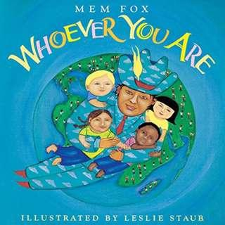 (Brand New) Whoever You Are  [Reading Rainbow Books]    By: Mem Fox, Leslie Staub (Illustrator) Paperback  For Ages: 4 - 7 years old