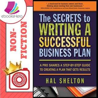 The Secrets to Writing a Successful Business Plan by Hal Shelton