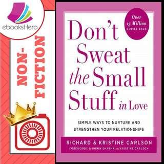 Don't Sweat the Small Stuff in Love by Richard, Kristine Carlson