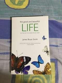 The good and beautiful life by James Bryan Smith