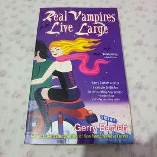 Real Vampires Live Large by Gerry Bartlett (Paperback)