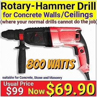 ROTARY - HAMMER DRILL(800Watts) for any concrete wall.  What your impact drill can't drill - This Rotary will do it.   (Brand new in box & sealed) . Usual Price:$ 99.90  Special Price:$ 69.90.