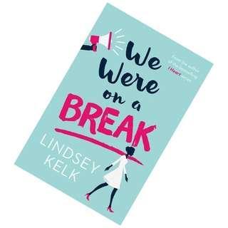 We Were On a Break by Lindsey Kelk