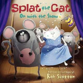 (Brand New) Splat the Cat On with the Show  By: Rob Scotton [Paperback]  For Ages: 4 - 6 years old