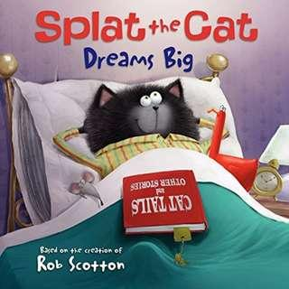 (Brand New) Splat the Cat : Dreams Big [Splat the Cat]   By: Rob Scotton [Paperback]  For Ages: 4 - 8 years old