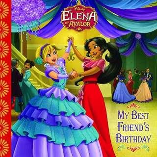 (Brand New) Elena of Avalor  : My Best Friend's Birthday  By: Disney Book Group, Silvia Olivas, Disney Storybook Art Team (Illustrator) [Paperback] For Ages: 4 - 8 years old