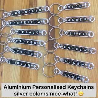 Aluminium Personalised Keychains / Dangles [If want for Children's Day, better hurry up before order queue is full; handmade gifts; uncle anthony]