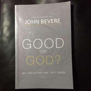 John Bevere - Good Or God