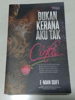 Novel Melayu / Malay Novel : Bukan Kerana Aku Tak Cinta