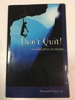 Don't Quit (your faith will see you through) by Kenneth Hagin Jr
