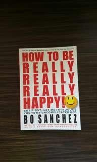 How To Be Really3x Happy by Bo Sanchez