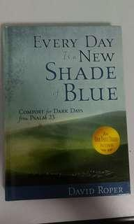 Everyday is a new shade of blue