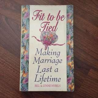 Fit to Be Tied. Making Marriage Last a Lifetime.