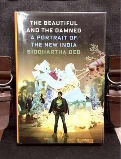 #3×100《NEW ! + Hardcover Edition + A Riveting, Contradictory, Darkly Comic Story Of Modern India》Siddhartha Deb - THE BEAUTIFUL AND THE DAMNED : A Potrait Of The New India